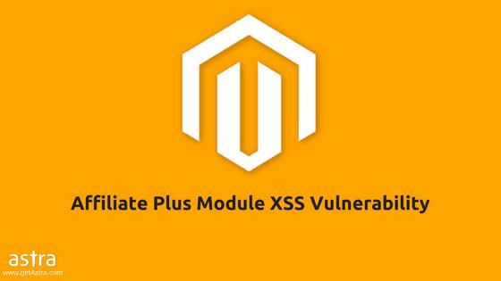 Magento-Module-XSS-AffiliatePlus-GetAstra.com