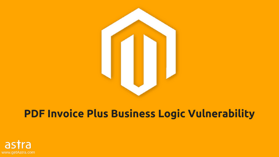 Magento Extension PDF Invoice Plus Vulnerability by Astra Magento Security