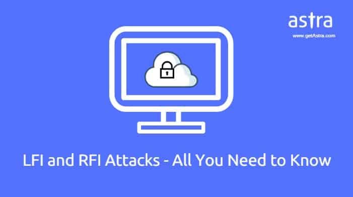 LFI and RFI Attacks - All You Need to Know - Astra Web Security Blog