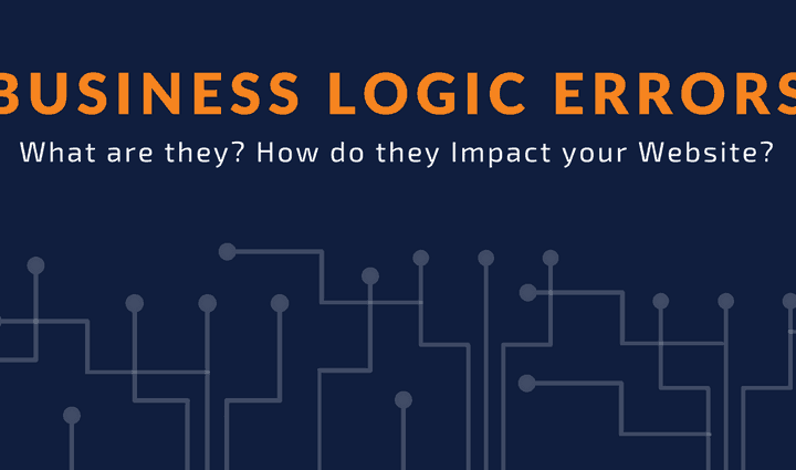 Business Logic Errors: All You Need To Know