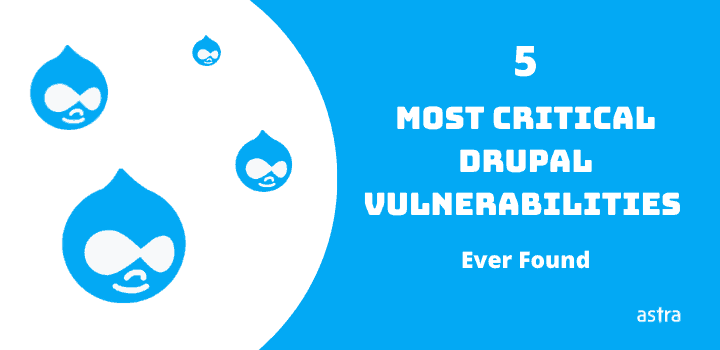 5 Most Critical Vulnerabilities Ever Found on Drupal