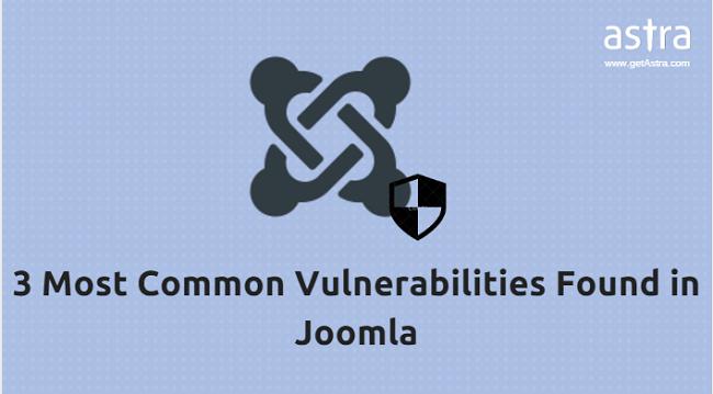 3 Most Common Vulnerabilities found in Joomla