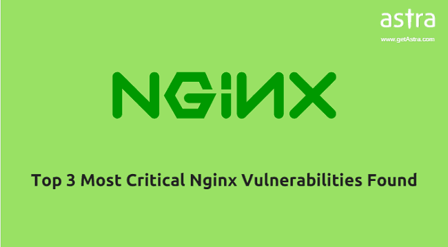 Top 3 Most Critical Nginx Vulnerabilities Found - Astra Web Security