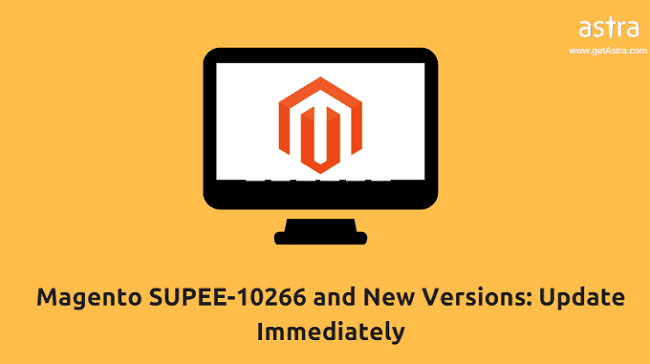 Magento SUPEE-10266 and New Versions: Update Immediately