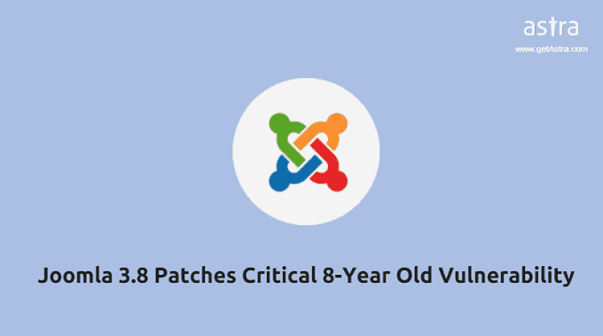 Joomla 3.8 Patches Critical 8-Year Old Vulnerability