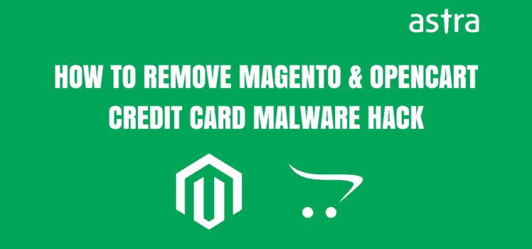 How to remove Magento & OpenCart credit card malware hack
