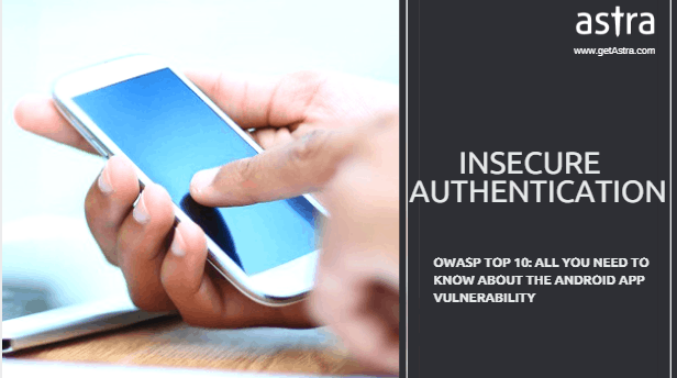 All You Need to Know About Android App Vulnerability: Insecure Authentication