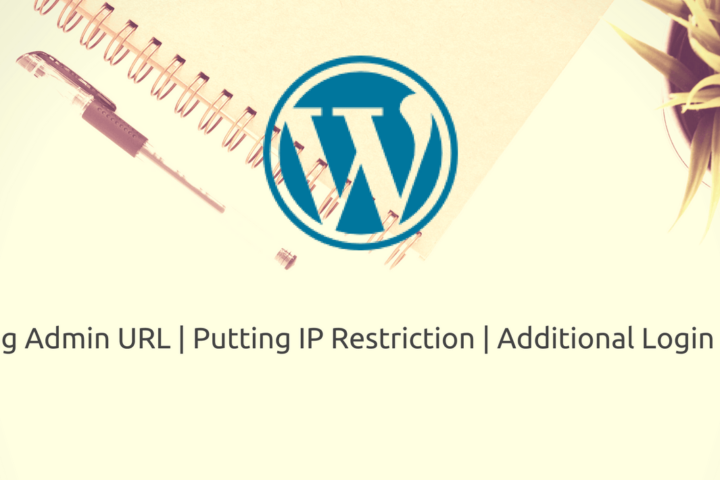 How to Super Secure Your WordPress Admin from Hackers – Changing Admin URL, Adding IP Restrictions & htpasswd