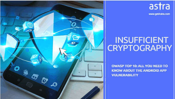 All You Need to Know About Android App Vulnerability: Insufficient Cryptography