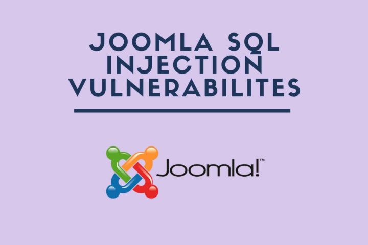 10 Joomla SQL Injection Vulnerabilities that Could be the Cause of Your Hacked Joomla