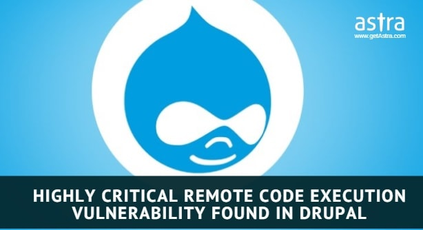 Drupal Vulnerability: Highly Critical Remote Code Execution Vulnerability Found