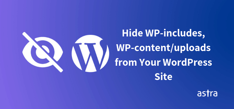 Hide WP-includes, WP-content/uploads from Your WordPress Site