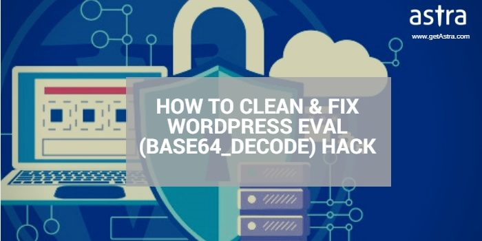 How to clean & fix WordPress eval (base64_decode) hack
