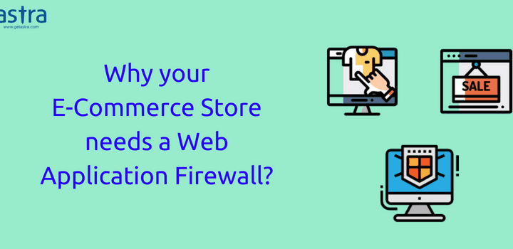 Web Application Firewall- A must needed security for your WordPress, Magento, Prestashop & OpenCart Store.