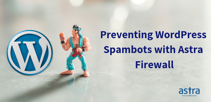 Preventing WordPress Spambots with Astra