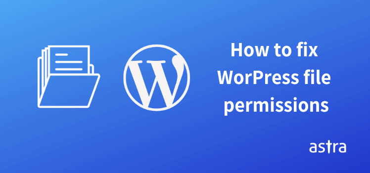 WordPress File Permissions - What is it and how to fix them?