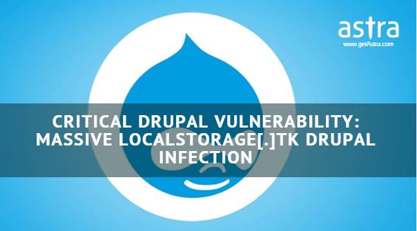 Critical Drupal Vulnerability: Massive localstorage[.]tk Drupal Infection