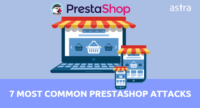 Top 7 Most Common Prestashop Attacks