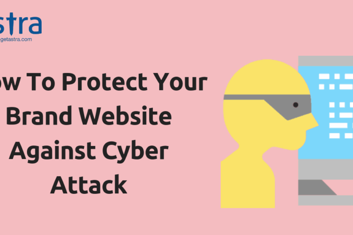 Cyber Attacks: How To Protect Your Brand Website Against Them