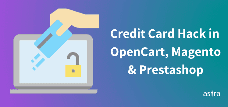 Admin Password Compromised and Credit Card Details Sent to Hacker Email - OpenCart, Magento & Prestashop