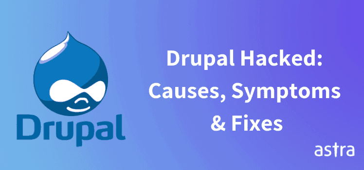 Fixing Hacked Drupal Website & Malware Removal Guide.