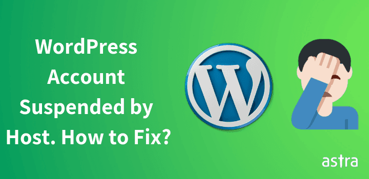 WordPress Account Suspended Because of Malware. How to Fix Account Suspension by Host?