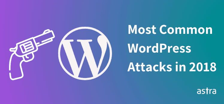 Most Common WordPress Attacks in 2018