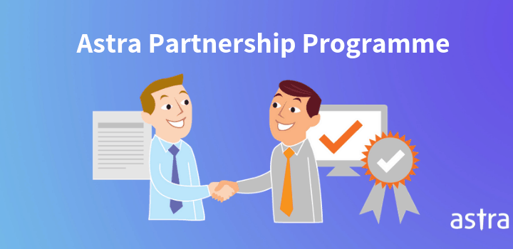 Astra Partner Program:  Building a secure Internet with Agencies Like Yours