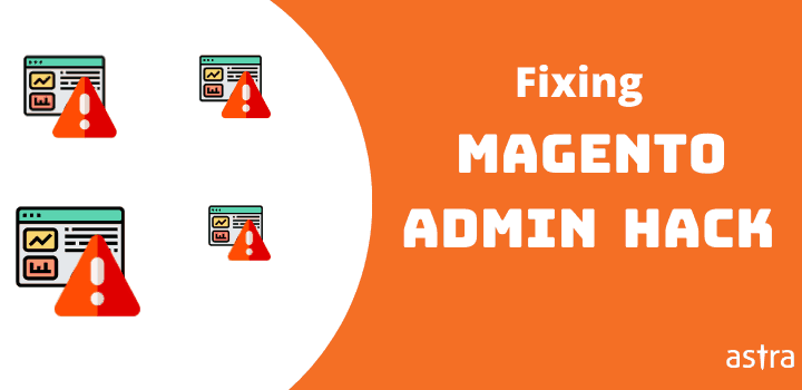 Magento Admin Panel Hacked – Causes, Symptoms & Fixes