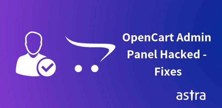 OpenCart Admin Panel Compromised – Symptoms, Vulnerabilities & Fixes