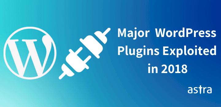 Top Exploited WordPress Plugins in 2018