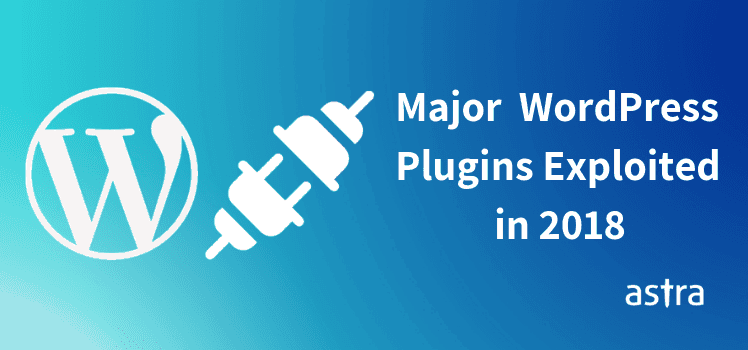 Top Exploited WordPress Plugins in 2018