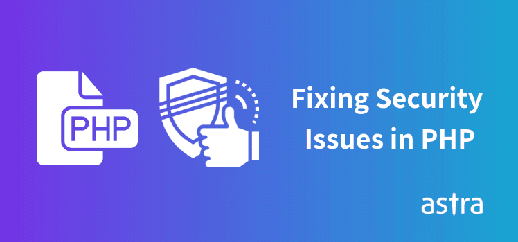 Resolving XSS, CSRF, SQLi, Session Hijacking & Other Security Issues in PHP