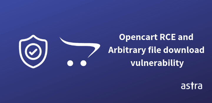 An Overview of Opencart CVE-2018-11495 & CVE-2018-11494 – RCE and Arbitrary File Download vulnerability