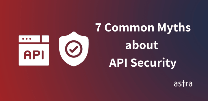 7 Common Myths About API Security