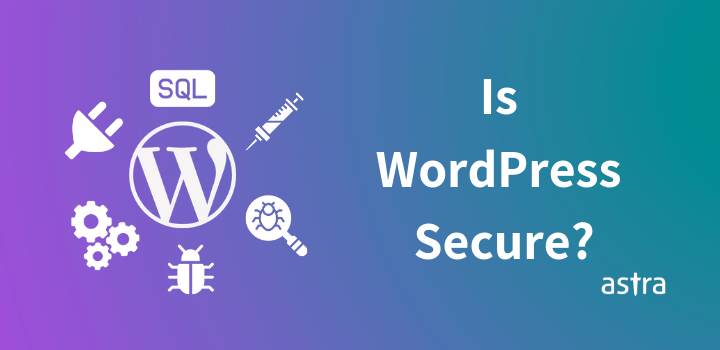 Is WordPress Secure? The 2020 Analysis