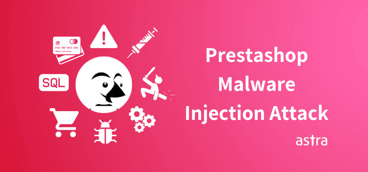 PrestaShop Malware Attack - How to Secure PrestaShop Store in Real Time