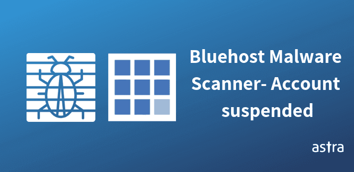 Bluehost Malware Scanner – Your Bluehost account has been deactivated