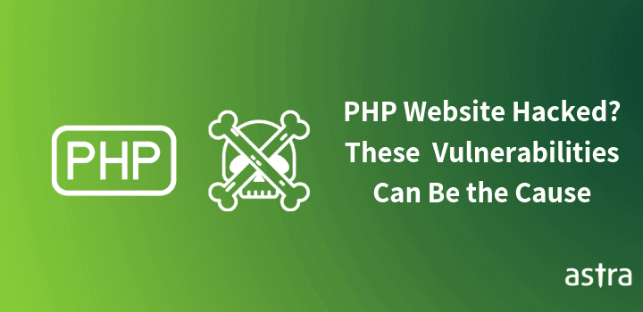 PHP Website Hacked? These PHP Vulnerabilities Can Be the Cause