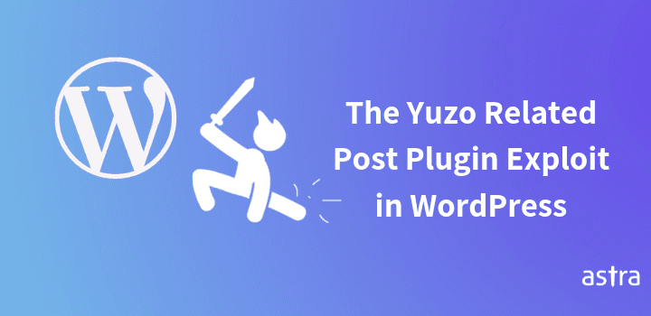The Yuzo Related Posts Plugin Exploit in WordPress