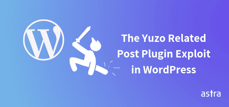 The Yuzo Related Posts Plugin Exploit in WordPress