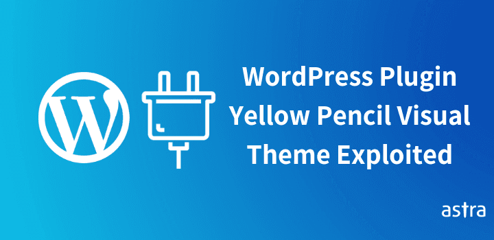 Yellow Pencil Visual Theme Customizer Plugin Exploited – Redirects & Adds Unauthenticated Users
