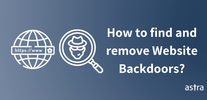 How to Find and Remove Website Backdoors