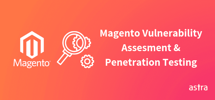 Magento Vulnerability & Penetration Testing