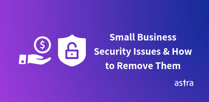 Small Business Security Issues and Preventive Measures