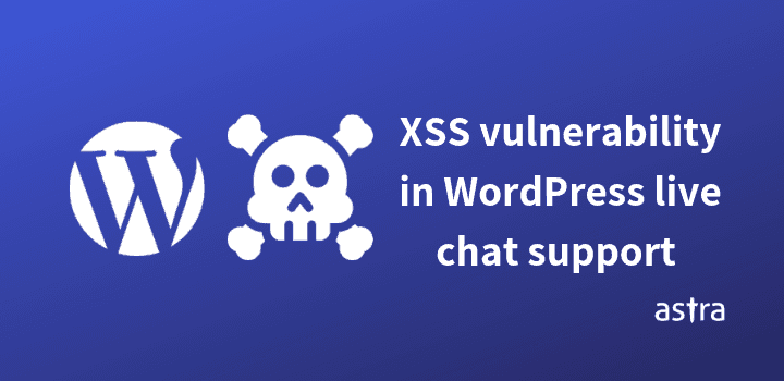 Cross-Site Scripting in WordPress Live Chat Support Plugin