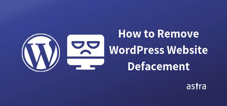 How to Remove WordPress Website Defacement