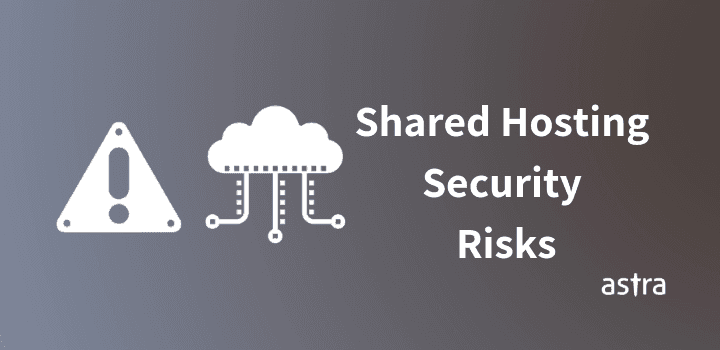 Shared Hosting Security Risks And Ways To Mitigate Them