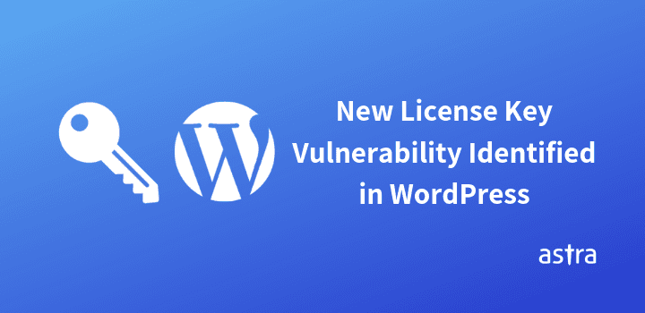 New License Key Vulnerability Identified in WordPress