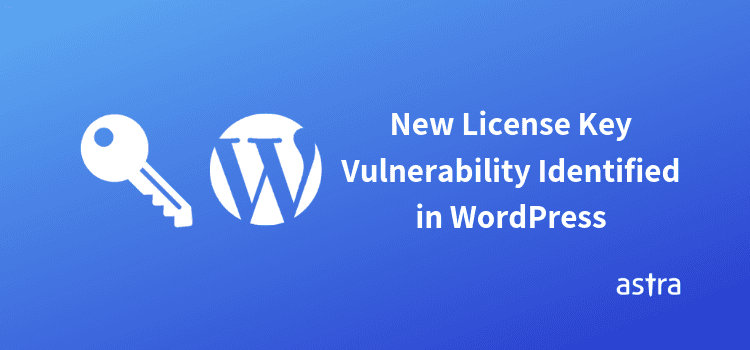 New License Key Vulnerability Identified in WordPress